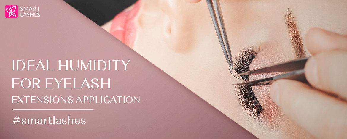 Ideal humidity for eyelash extensions application