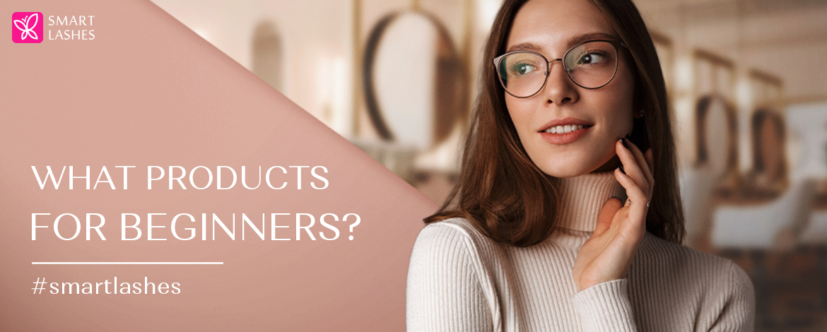 What products for beginners?