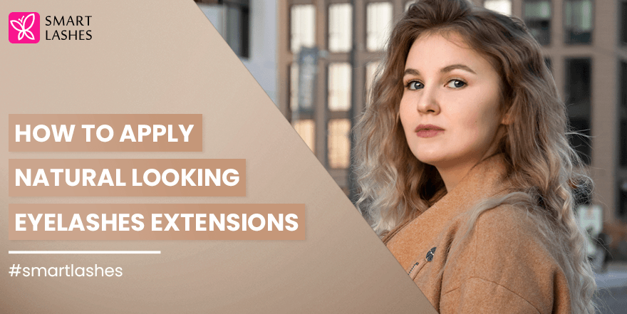 How to apply natural looking eyelashes extensions